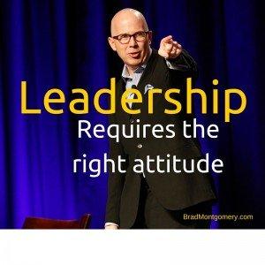 Make your leadership more positive be having right attitude with inspiring keynote speaker Brad Montgomery.