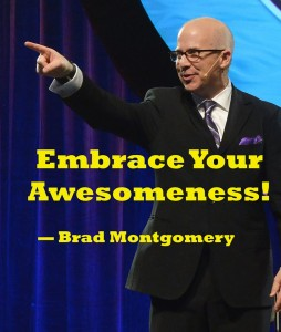 Embrace your awesomeness with motivational speaker Brad Montgomery. Call the keynote speaker for empowering your people!