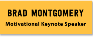 Official Site: Funny Motivational Keynote Speaker Brad Montgomery